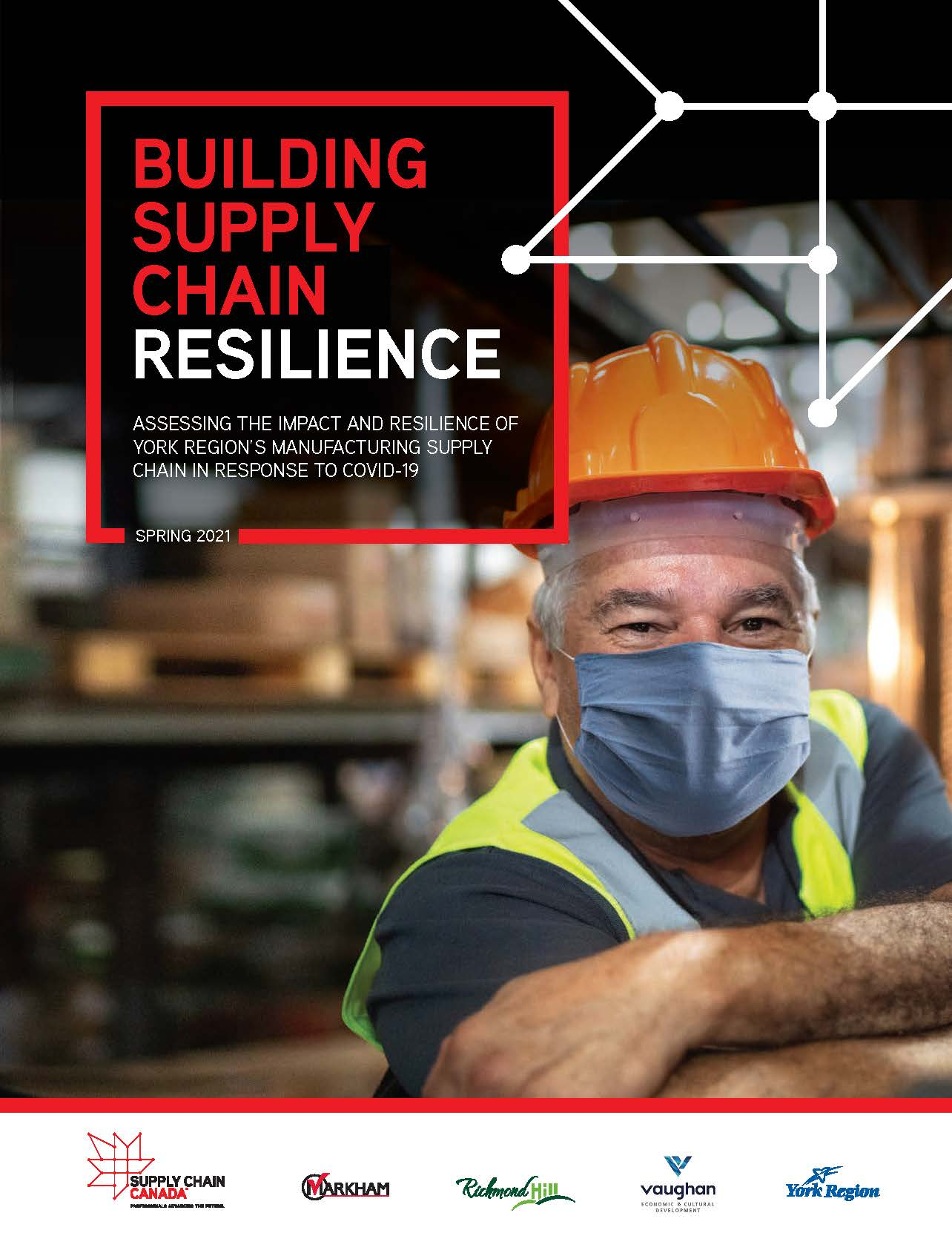 Report: Building Supply Chain Resilience: Assessing the Impact and Resilience of York Region's Manufacturing Supply Chain in Response to COVID-19